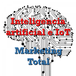 inteligencia artificial e iot es marketing total