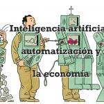inteligencia artificial automatizacion y la economía