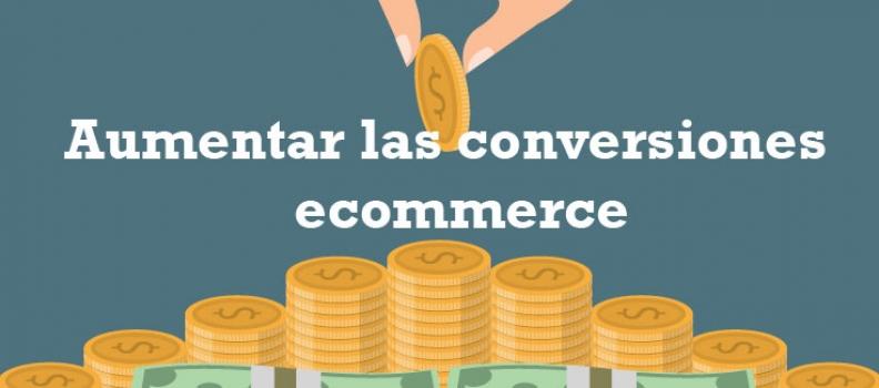 Aumentar las conversiones ecommerce
