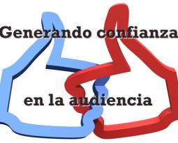 Generando confianza en la audiencia
