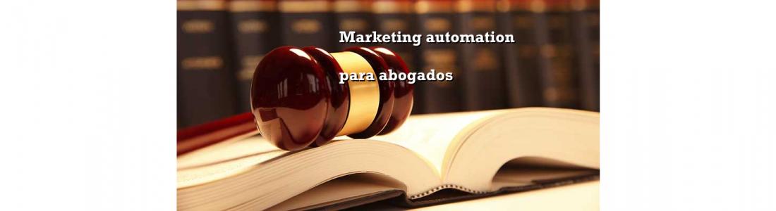 Marketing automation para despachos de abogados