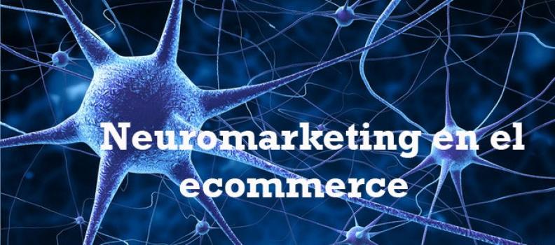 El neuromarketing en el ecommerce