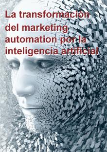 la transformación del marketing automation por la inteligencia artificial