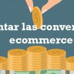 aumentar conversiones ecommerce