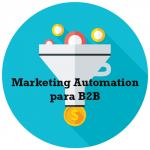 por qué el marketing automation es crítico para la empresa moderna