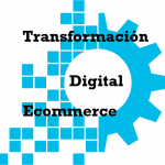 La transformación digital ecommerce