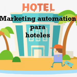Los beneficios del marketing automation para hoteles
