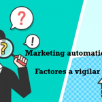 Tres factores a vigilar al trabajar con marketing automation