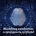 Marketing automation y la inteligencia artificial