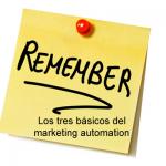 Los tres básicos del marketing automation que no debes olvidar