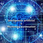 Inteligencia artificial y marketing automation