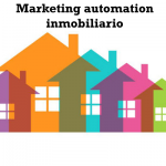 Marketing automation inmobiliario