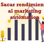 Sacar partido a tu plataforma de marketing automation