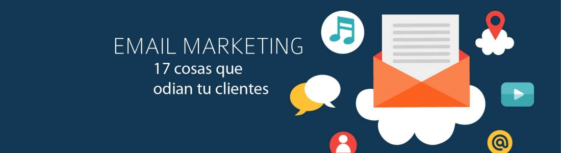 17 cosas que tus clientes odian de tu marketing
