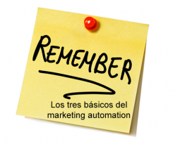 Los tres básicos del marketing automation que no debes olvidar