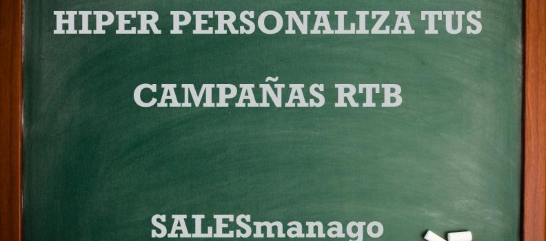 Hiper personaliza tus anuncios RTB