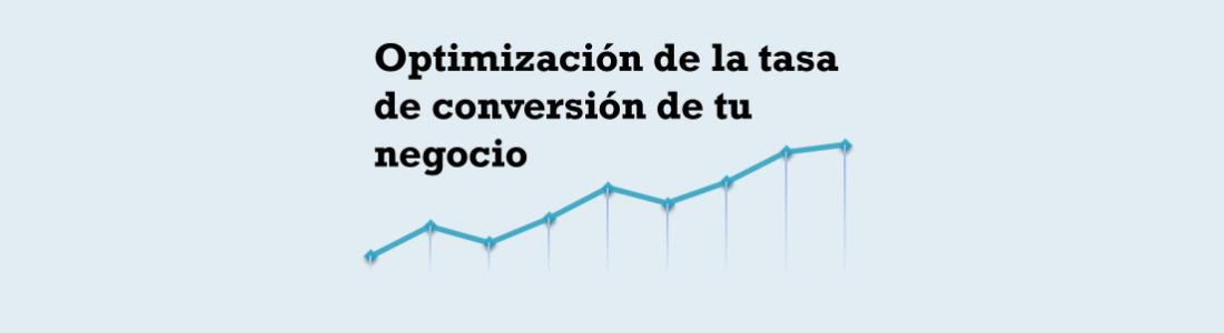 Optimizar la tasa de conversión de tu negocio