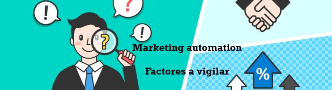 Tres factores a vigilar al trabajar con marketing automation