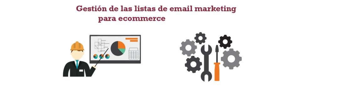 Gestionar tus listas de email marketing para ecommerce