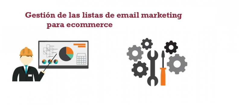 Gestionar tus listas de email marketing para ecommerce