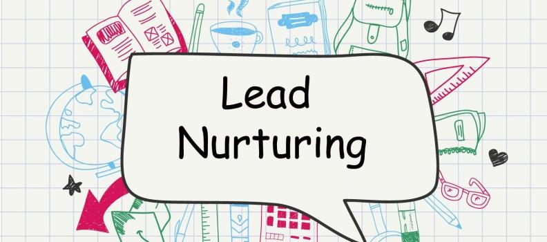 ¿Por qué debes aprovecharte del uso de los programas de Lead nurturing ahora?
