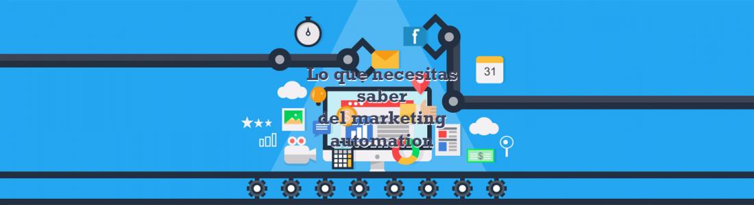Lo que necesitas saber del marketing automation