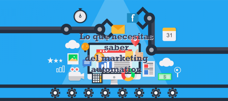 Lo que necesitas saber del marketing automation