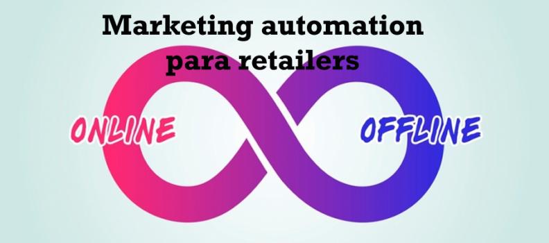 Cómo ayuda el marketing automation a los retailers
