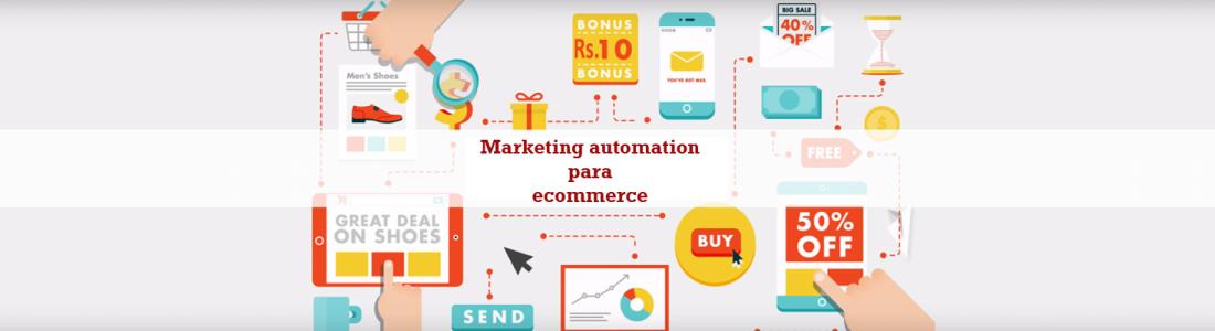 Por qué los retailers tienen que priorizar el marketing automation en el ecommerce