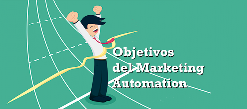 ¿Cuáles son los objetivos del marketing automation?