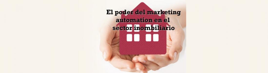 El poder del marketing automation en el sector inmobiliario