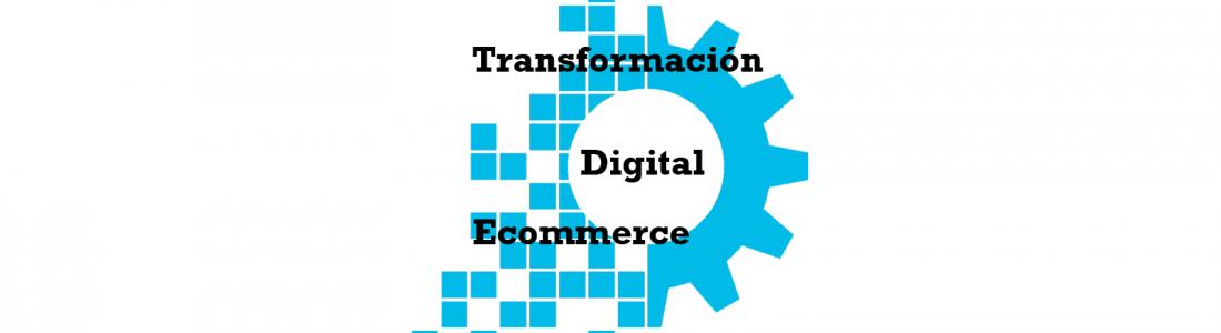 La transformación digital en el ecommerce